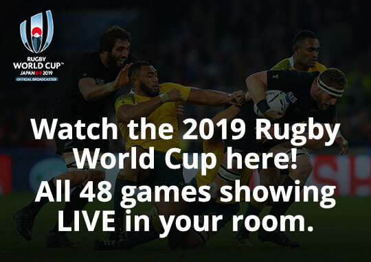 Watch 2019 Rugby World Cup here! All 48 games showing LIVE in your room.